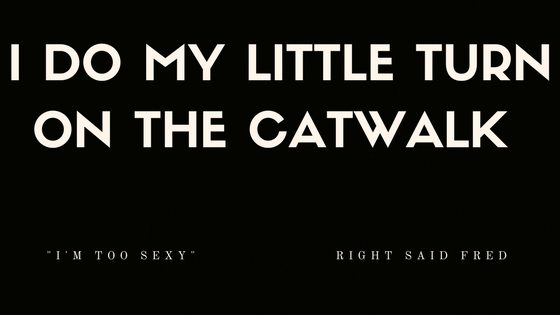I DO MY LITTLE TURN ON THE CATWALK