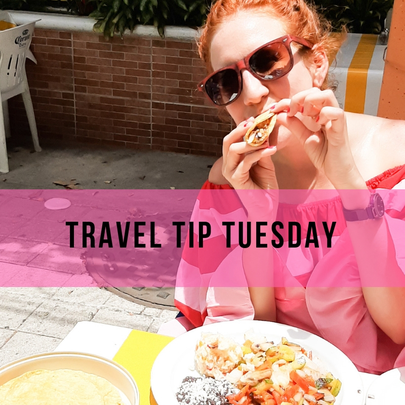 Travel Tip Tuesday & Tacos